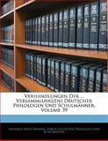 Verhandlungen Der ... Versammlung[En] Deutscher Philologen Und Schulmänner, Volume 32, Heinrich Ernst Bindseil and Verein Deut Philologen Und Schulmänner, 1142450910