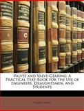 Valves and Valve-Gearing, Charles Hurst, 1146580916