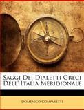 Saggi Dei Dialetti Greci Dell' Italia Meridionale, Domenico Comparetti, 1147640912