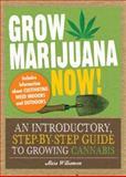 Grow Marijuana Now!, Alicia Williamson, 1440510911