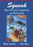 Squeak : Open Personal Computing and Multimedia, Guzdial, Mark J. and Rose, Kimberly M., 0130280917