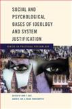 Social and Psychological Bases of Ideology and System Justification, Jost, John T. and Kay, Aaron C., 0195320913