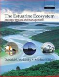 The Estuarine Ecosystem : Ecology, Threats, and Management, McLusky, Donald S. and Elliott, Michael, 0198530919