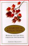 A Harvest of Reflections, Justin Matott, 0345420918