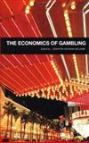 The Economics of Gambling, Vaughan-Williams, Leighton and Nottingham Trent University Staff, 0415260914