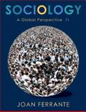 Sociology : A Global Perspective, Ferrante, Joan, 0495390917