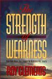 The Strength of Weakness, Roy Clements, 080105091X
