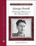 Critical Companion to George Orwell, Quinn, Edward, 0816070911