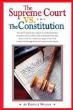 The Supreme Court vs. the Constitution, Gerald Walpin, 0988650916