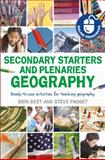 Secondary Starters and Plenaries - Geography : Ready-to-Use Activities for Teaching Geography, Best, Brin and Padget, Steve, 1441110917