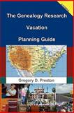 The Genealogy Research Vacation Planning Guide, Gregory Preston, 1458350916