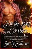 For the Love of a Cowboy, Sullivan, Sandy, 1631050915