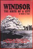 Windsor, the Birth of a City 9781877810916