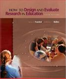 How to Design and Evaluate Research in Education with Powerweb : Research Methods, Fraenkel, Jack R. and Wallen, Norman, 007286091X