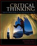 Critical Thinking : Tools for Taking Charge of Your Learning and Your Life, Paul, Richard and Elder, Linda, 013218091X