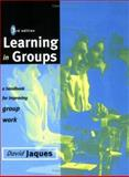 Learning in Groups : A Handbook for Face-to-Face and Online Environments, Jaques, David, 0749430915