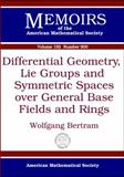 Differential Geometry, Lie Groups and Symmetric Spaces over General Base Fields and Rings, Wolfgang Bertram, 0821840916