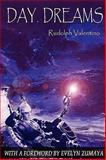 Day Dreams : Poems of Rudolph Valentino, Valentino, Rudolph, 098277091X