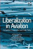 Liberalisation in Aviation : Competition Cooperation and Public Policy, Forsyth, Peter and Gillen, David, 1409450910