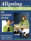 Aligning Standards and Curriculum for Classroom Success, Perna, Daniel M. and Davis, James R., 1412940915