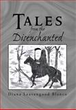 Tales from the Disenchanted, Diana Leavengood Blanco, 1469160919