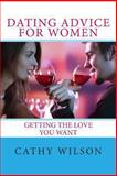 Dating Advice for Women, Cathy Wilson, 1492140910