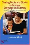 Sharing Books and Stories to Promote Language and Literacy, van Kleeck, Anne, 159756091X