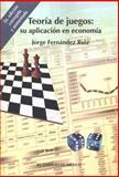 Teoría de Juegos : Su Aplicación en Economía, Fernández Ruiz, Jorge, 6074620911