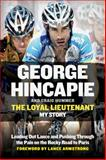 The Loyal Lieutenant, George Hincapie and Craig Hummer, 0062330918