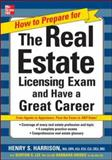 How to Prepare for the Real Estate Licensing Exam and Have a Great Career, Harrison, Henry S., 0071480919