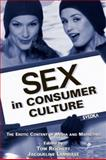 Sex in Consumer Culture : The Erotic Content of Media and Marketing, , 0805850910