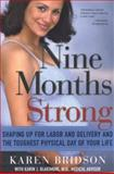 Nine Months Strong, Karen Bridson, 0895260913