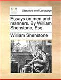 Essays on Men and Manners by William Shenstone, Esq, William Shenstone, 1140820915