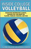 Inside College Volleyball, The College Volleyball Coach, 146366091X