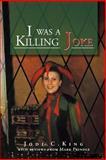 I Was a Killing Joke, Jodi.C.King, 1479740918