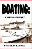 Boating: a Life's Journey, Terry Kimmel, 1492820911