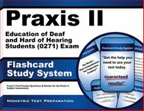 Praxis II Education of Deaf and Hard of Hearing Students (0271) Exam Flashcard Study System : Praxis II Test Practice Questions and Review for the Praxis II Subject Assessments, Praxis II Exam Secrets Test Prep Team, 1621200914