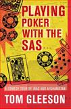 Playing Poker with the SAS : A Comedy Tour of Iraq and Afghanistan, Gleeson, Tom, 1921410914