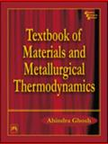 Textbook of Materials and Metallurgical Thermodynamics, Ghosh, Ahindra, 8120320913