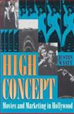 High Concept : Movies and Marketing in Hollywood, Wyatt, Justin, 0292790910
