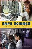 Safe Science : Promoting a Culture of Safety in Academic Chemical Research, Committee on Establishing and Promoting a Culture of Safety in Academic Laboratory Research and National Research Council, 0309300916