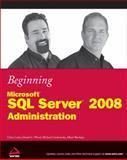 Beginning Microsoft SQL Server 2008 Administration, Chris Leiter and Dan Wood, 0470440910