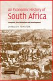 An Economic History of South Africa : Conquest, Discrimination and Development, Feinstein, Charles H., 0521850916