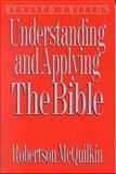 Understanding and Applying the Bible, J. Robertson McQuilkin, 0802490913