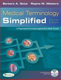 Medical Terminology Simplified : A Programmed Learning Approach by Body Systems, Gylys, Barbara and Masters, Regina, 0803620918