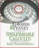 Single Variable Calculus and Analysis : Geometry Early Transcendentals, Edwards and Penney, 0137930925