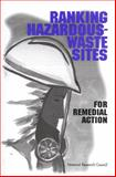 Ranking Hazardous-Waste Sites for Remedial Action, National Research Council Staff and Committee on Remedial Action Priorities for Hazardous Waste Sites, 0309050928