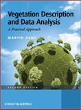 Vegetation Description and Data Analysis : A Practical Approach, Kent, Martin, 047149092X