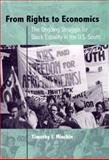 From Rights to Economics : The Ongoing Struggle for Black Equality in the U. S. South, Minchin, Timothy J., 0813030927