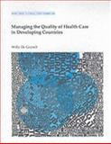 Managing the Quality of Health Care in Developing Countries, De Geyndt, Willy L., 0821330926